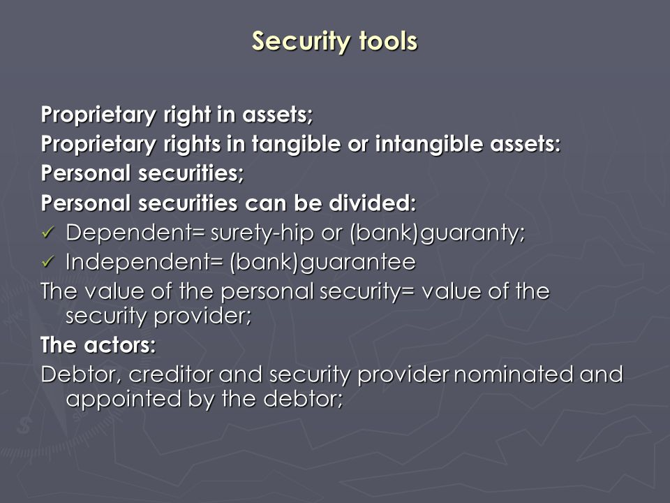 (Bank)-Guarantee Independent personal security; Irrevocable payment obligation of the security provider= guarantor, on first demand; In Europe only bank are authorized to issue; In USA and other countries: corporates, and rich families as well; It is a default instrument= a bank promises payment if his principal does not fulfill its obligation.