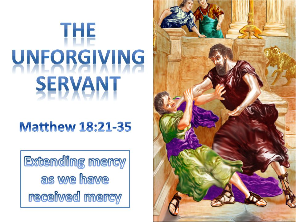 Lessons from the parable We will go to hell if we do not forgive (v.