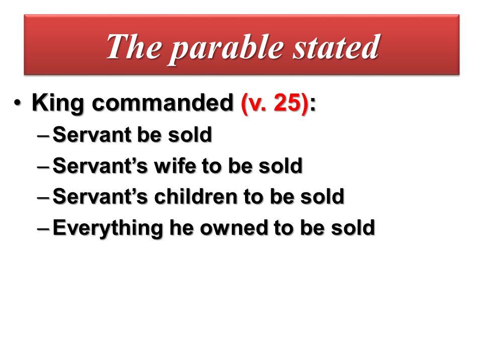 Servant begged for mercy (v.26-27)Servant begged for mercy (v.