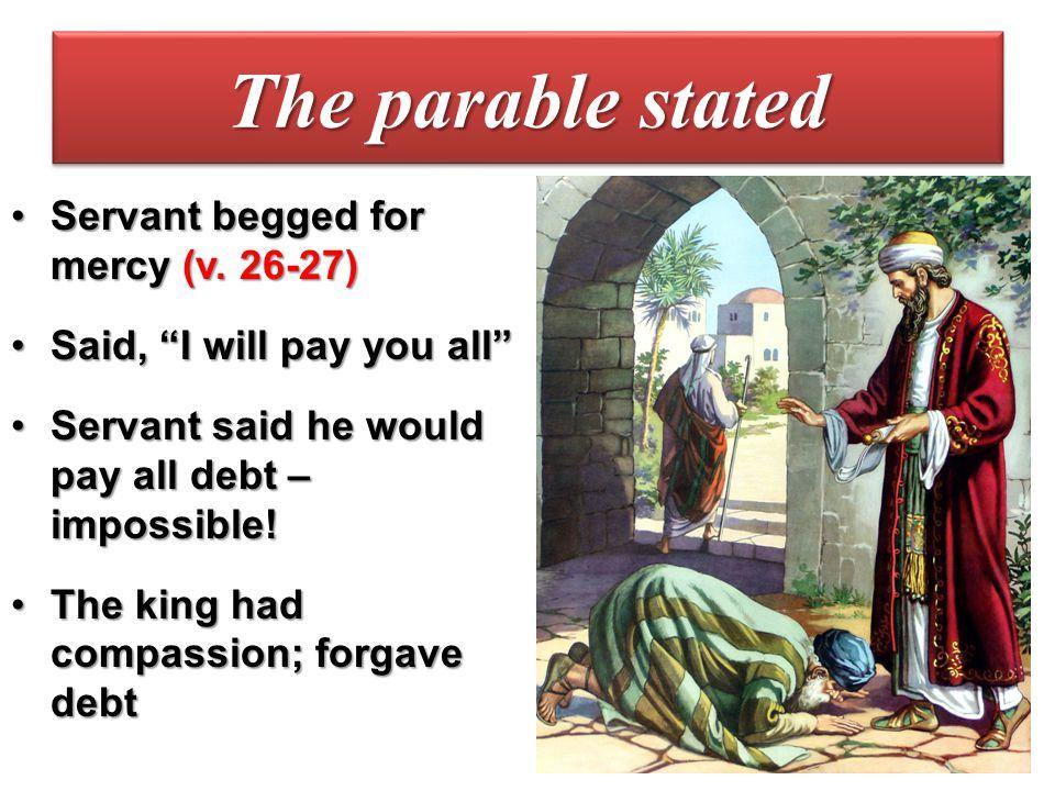 Forgiven servant found a fellow servant who owed him 100 denarii (v.