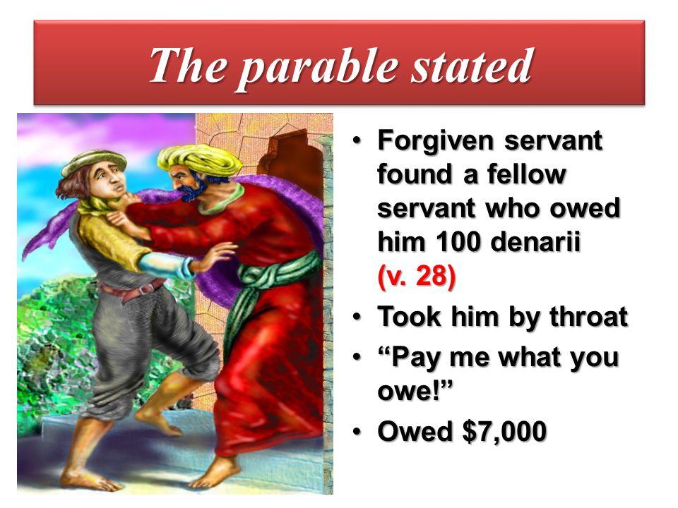 Debtor begged for mercy (v.29)Debtor begged for mercy (v.