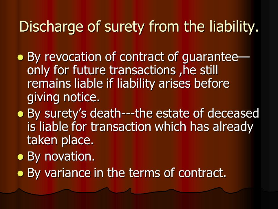 Discharge of surety from the liability. By revocation of contract of guarantee— only for future transactions,he still remains liable if liability aris