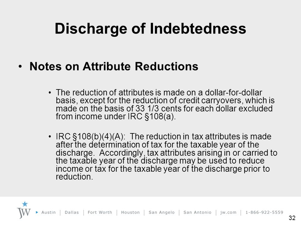 32 Notes on Attribute Reductions The reduction of attributes is made on a dollar-for-dollar basis, except for the reduction of credit carryovers, whic