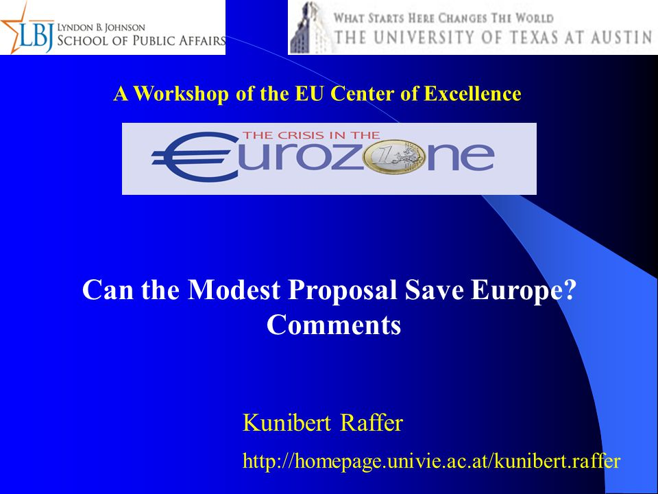 A Workshop of the EU Center of Excellence Can the Modest Proposal Save Europe.