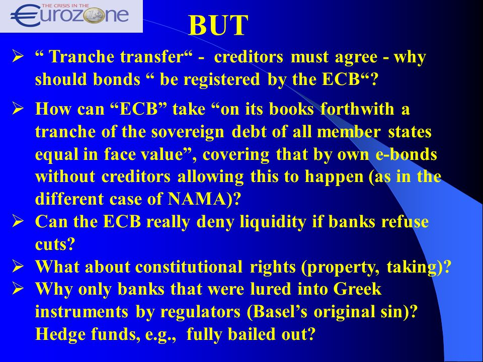 BUT  Tranche transfer - creditors must agree - why should bonds be registered by the ECB .