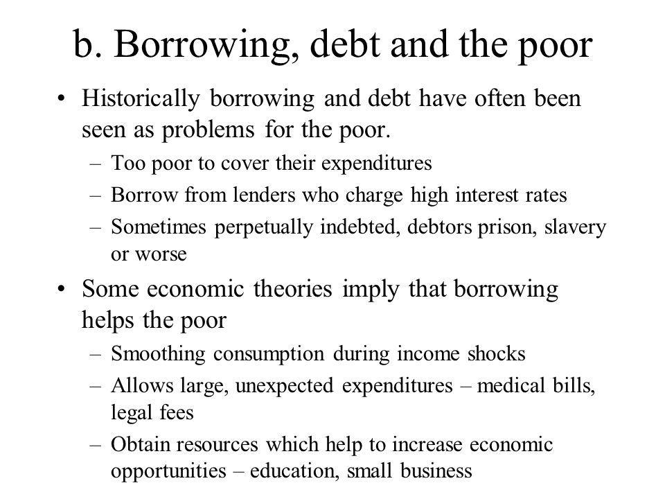 b.Borrowing, debt and the poor, cont.
