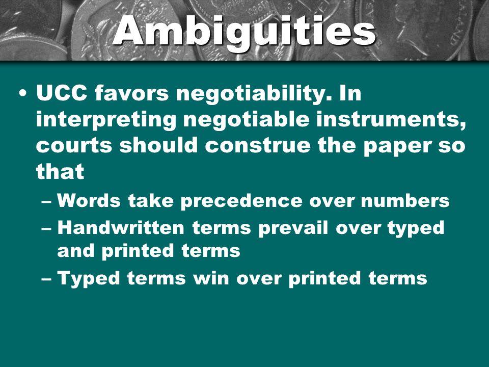 Ambiguities UCC favors negotiability.