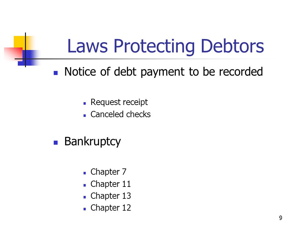 9 Notice of debt payment to be recorded Request receipt Canceled checks Bankruptcy Chapter 7 Chapter 11 Chapter 13 Chapter 12 Laws Protecting Debtors