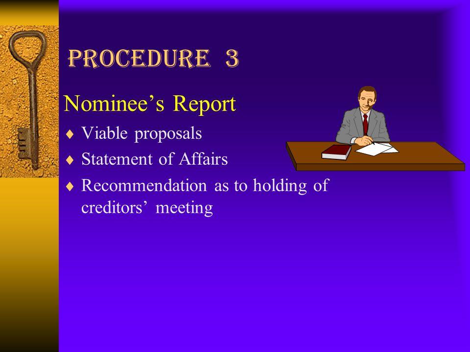 Procedure 4 Creditors' Meeting  Between 14 to 28 days  Majority in excess of 75% in value