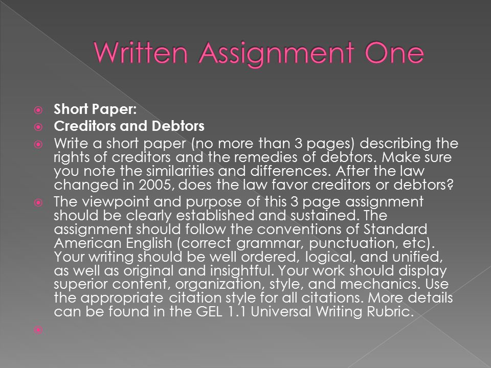  Short Paper:  Creditors and Debtors  Write a short paper (no more than 3 pages) describing the rights of creditors and the remedies of debtors. Ma