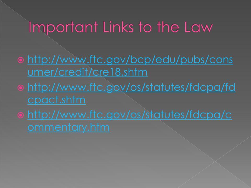  http://www.ftc.gov/bcp/edu/pubs/cons umer/credit/cre18.shtm http://www.ftc.gov/bcp/edu/pubs/cons umer/credit/cre18.shtm  http://www.ftc.gov/os/stat