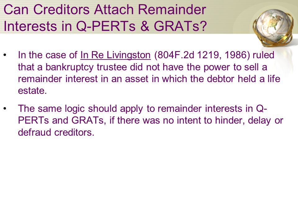 Can Creditors Attach Remainder Interests in Q-PERTs & GRATs.