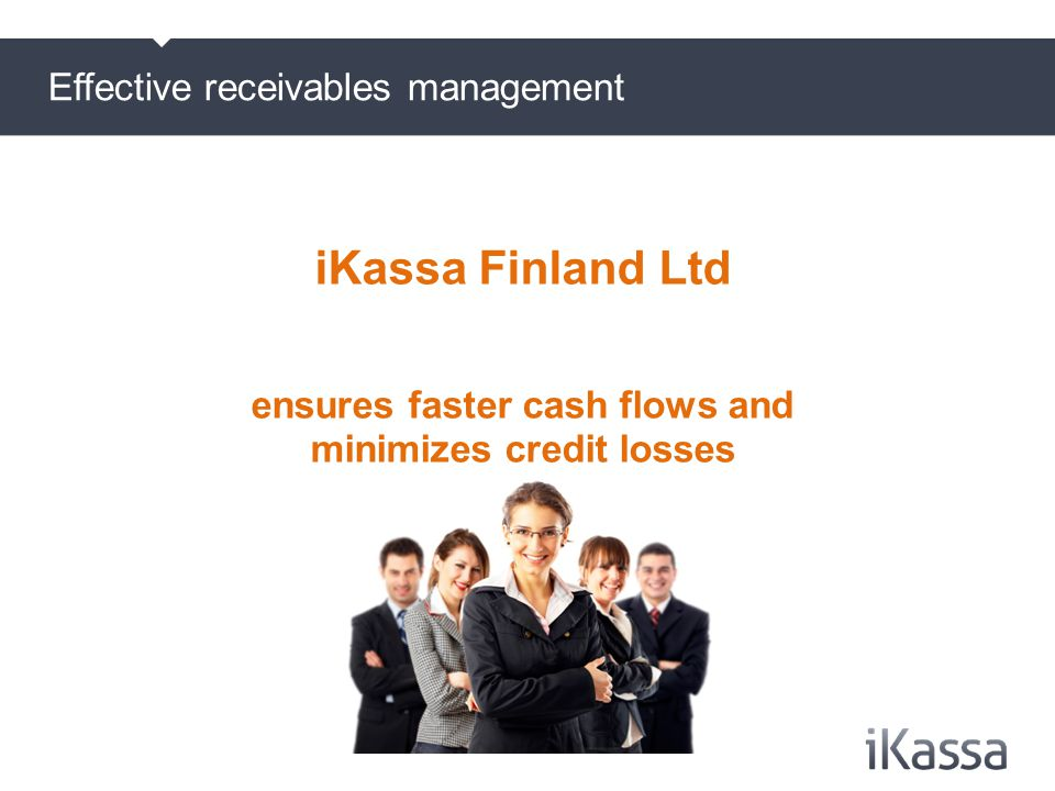 o iKassa´s core business is debt management.o Part of the Finnish Risicum group and the U.S.