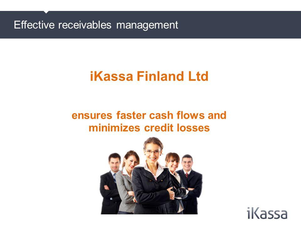 Effective receivables management iKassa Finland Ltd ensures faster cash flows and minimizes credit losses