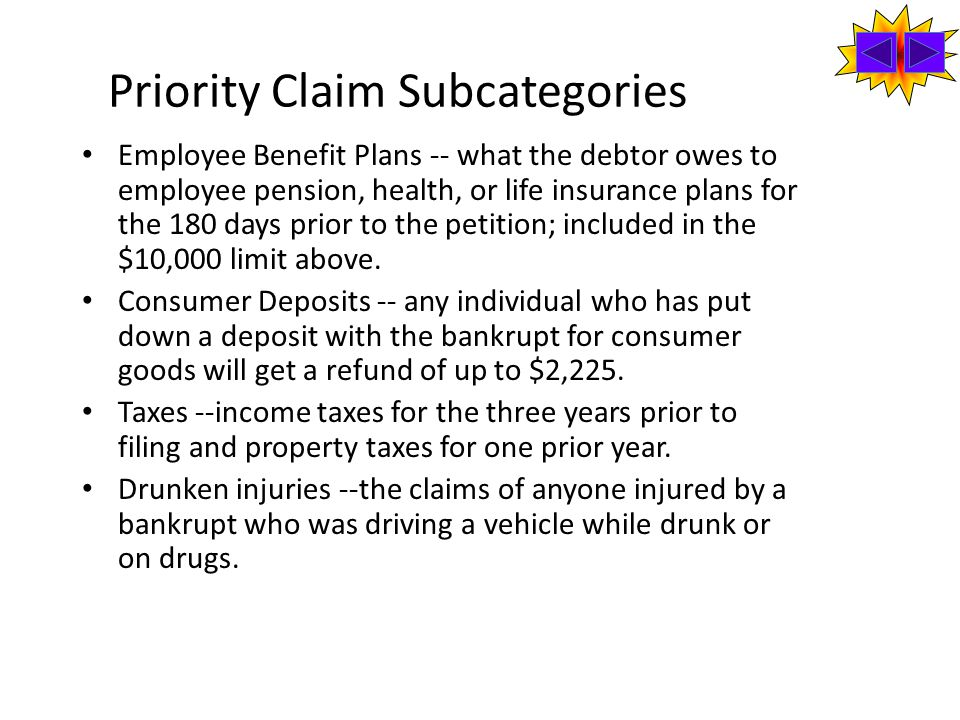 Priority Claim Subcategories Employee Benefit Plans -- what the debtor owes to employee pension, health, or life insurance plans for the 180 days prior to the petition; included in the $10,000 limit above.