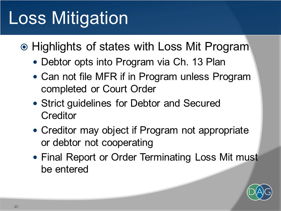 Loss Mitigation  Highlights of states with Loss Mit Program Debtor opts into Program via Ch.