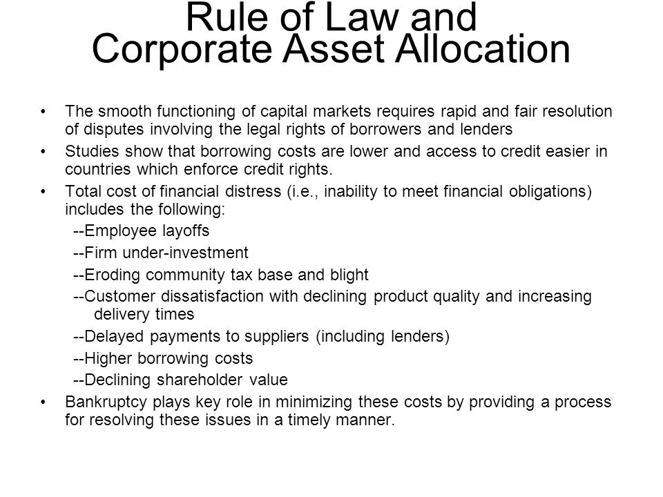 Rule of Law and Corporate Asset Allocation The smooth functioning of capital markets requires rapid and fair resolution of disputes involving the lega