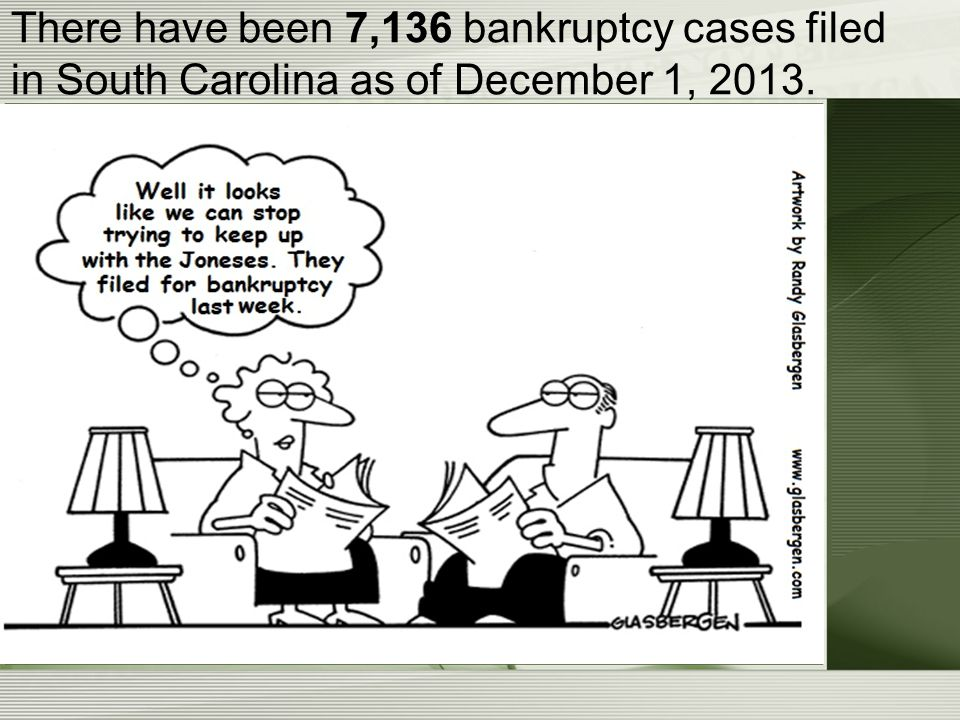 There have been 7,136 bankruptcy cases filed in South Carolina as of December 1, 2013.