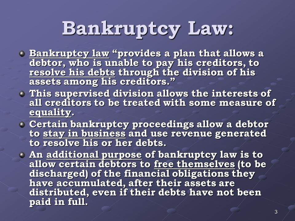 Bankruptcy Process: a court makes a bankruptcy order only after a bankruptcy petition has been presented.
