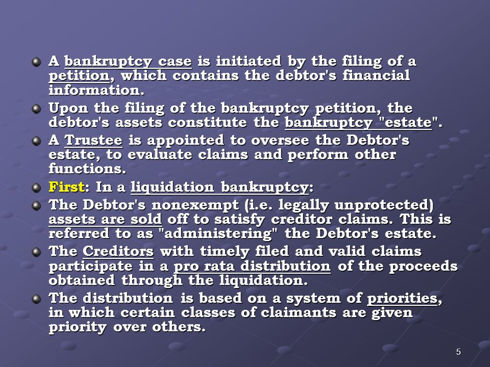 A bankruptcy case is initiated by the filing of a petition, which contains the debtor s financial information.