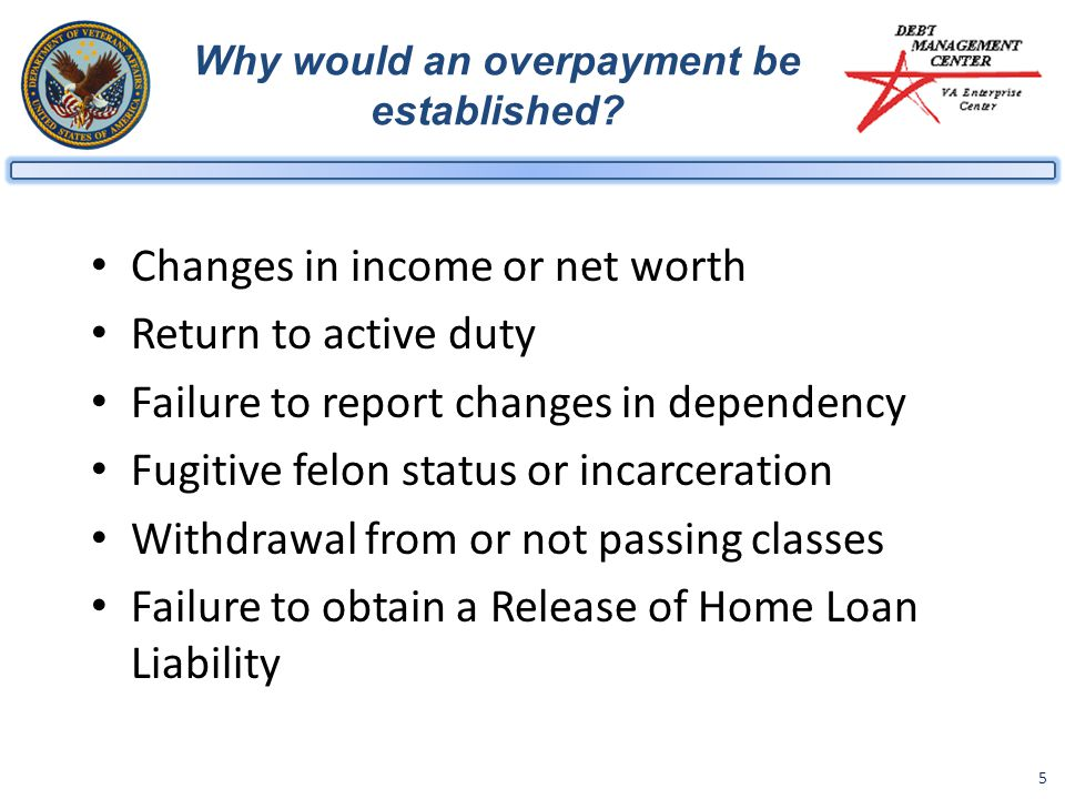 5 Why would an overpayment be established.