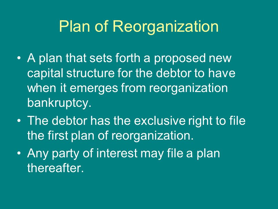 Plan of Reorganization A plan that sets forth a proposed new capital structure for the debtor to have when it emerges from reorganization bankruptcy.