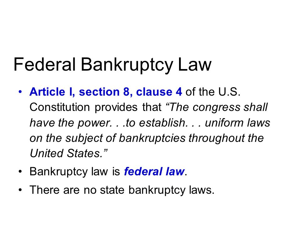 Federal Bankruptcy Law Article I, section 8, clause 4 of the U.S.