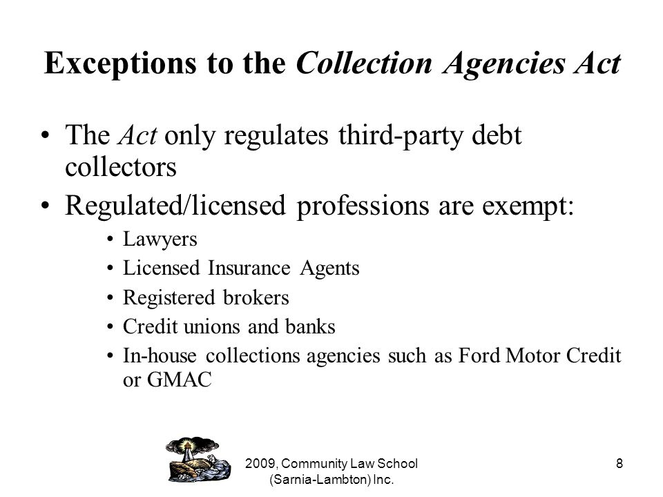 This webinar was brought to you by CLEONet For more information on collection agencies visit the Consumer Law section of CLEONet at www.cleonet.cawww.cleonet.ca For more legal information webinars visit: http://www.cleonet.ca/legal_education_webinars