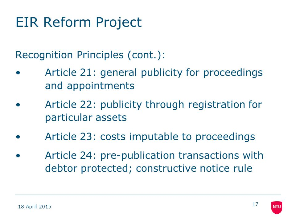 18 April 2015 17 EIR Reform Project Recognition Principles (cont.): Article 21: general publicity for proceedings and appointments Article 22: publici