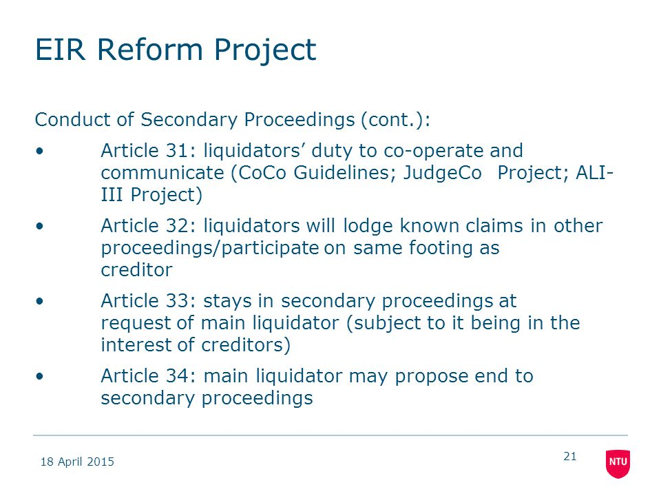 18 April 2015 21 EIR Reform Project Conduct of Secondary Proceedings (cont.): Article 31: liquidators' duty to co-operate and communicate (CoCo Guidel