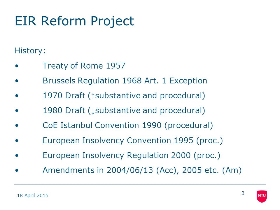 18 April 2015 3 EIR Reform Project History: Treaty of Rome 1957 Brussels Regulation 1968 Art.