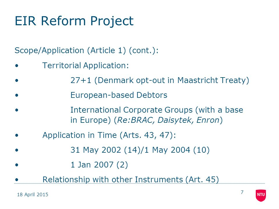 18 April 2015 7 EIR Reform Project Scope/Application (Article 1) (cont.): Territorial Application: 27+1 (Denmark opt-out in Maastricht Treaty) Europea