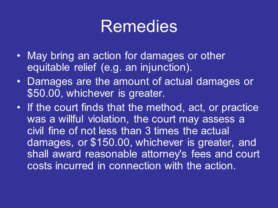 Remedies May bring an action for damages or other equitable relief (e.g.