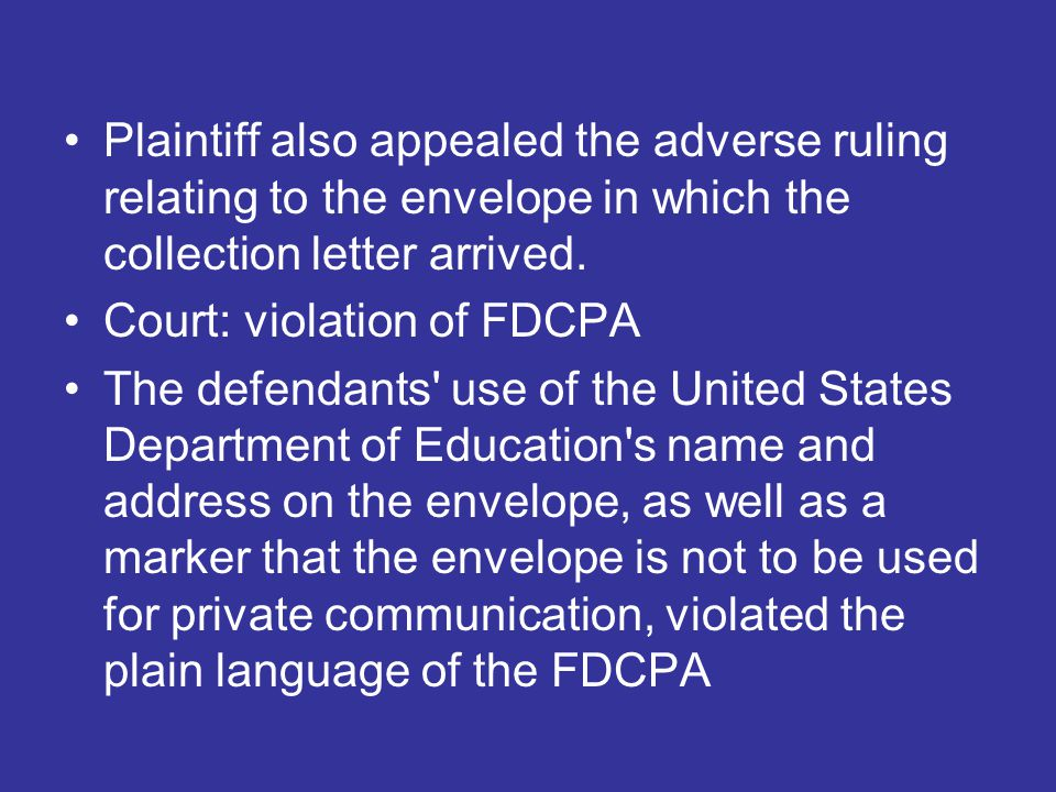 Plaintiff also appealed the adverse ruling relating to the envelope in which the collection letter arrived.