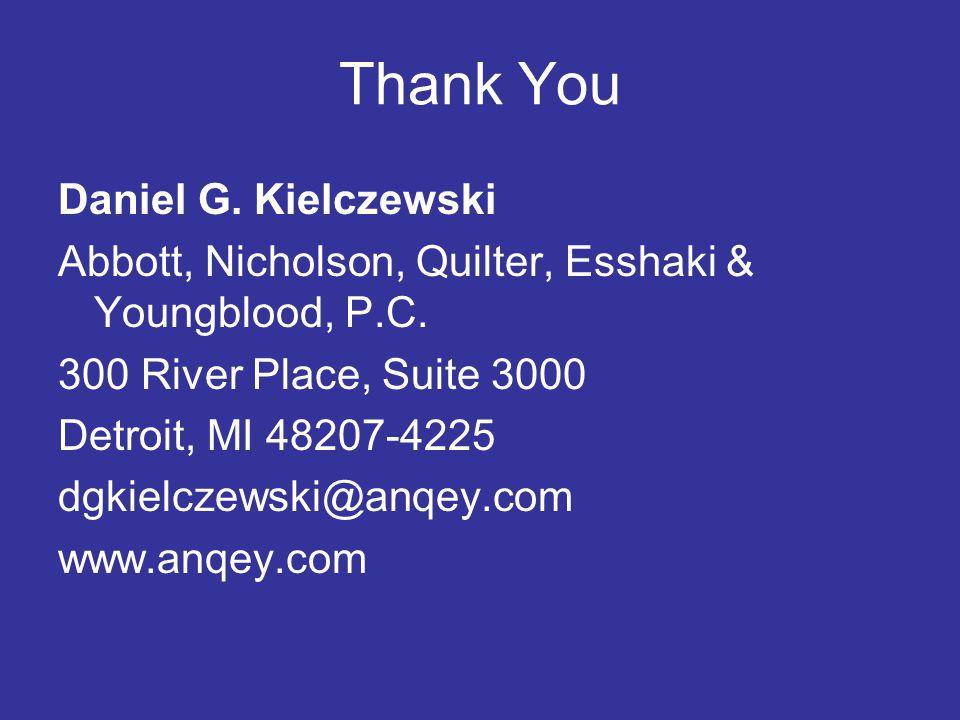 Thank You Daniel G. Kielczewski Abbott, Nicholson, Quilter, Esshaki & Youngblood, P.C.