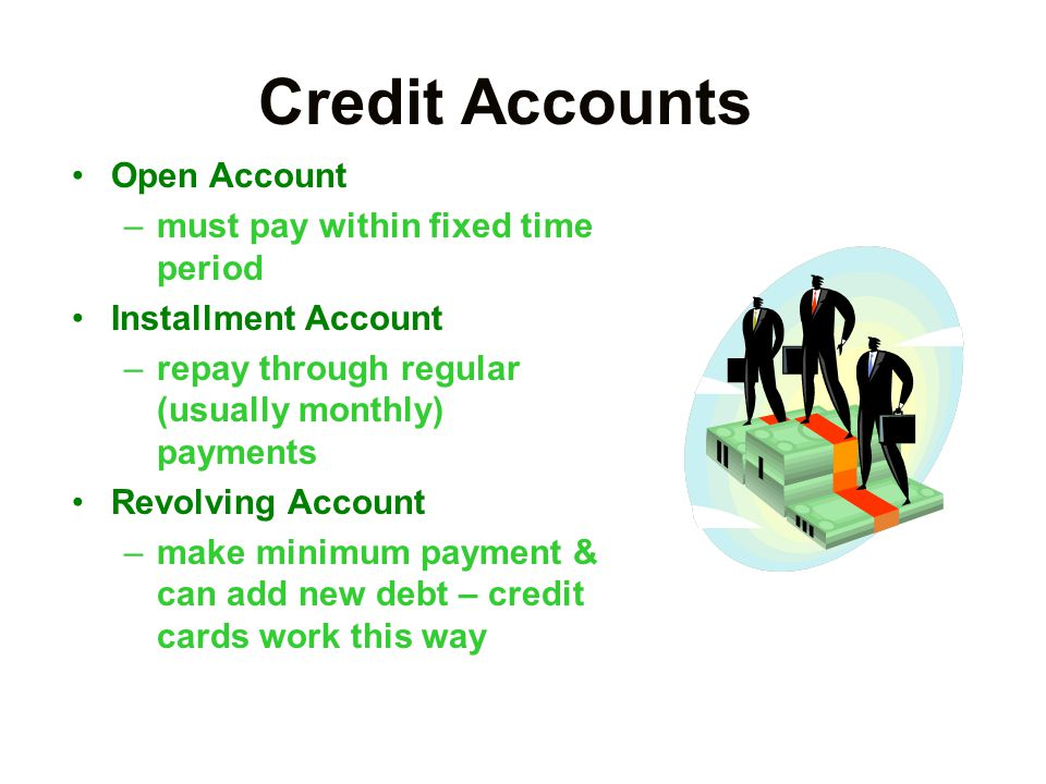 Credit Creditor: lends money Debtor: to whom money is lent Principal: the sum of the debt owed Equity financing: sale of stock in company or negotiabl