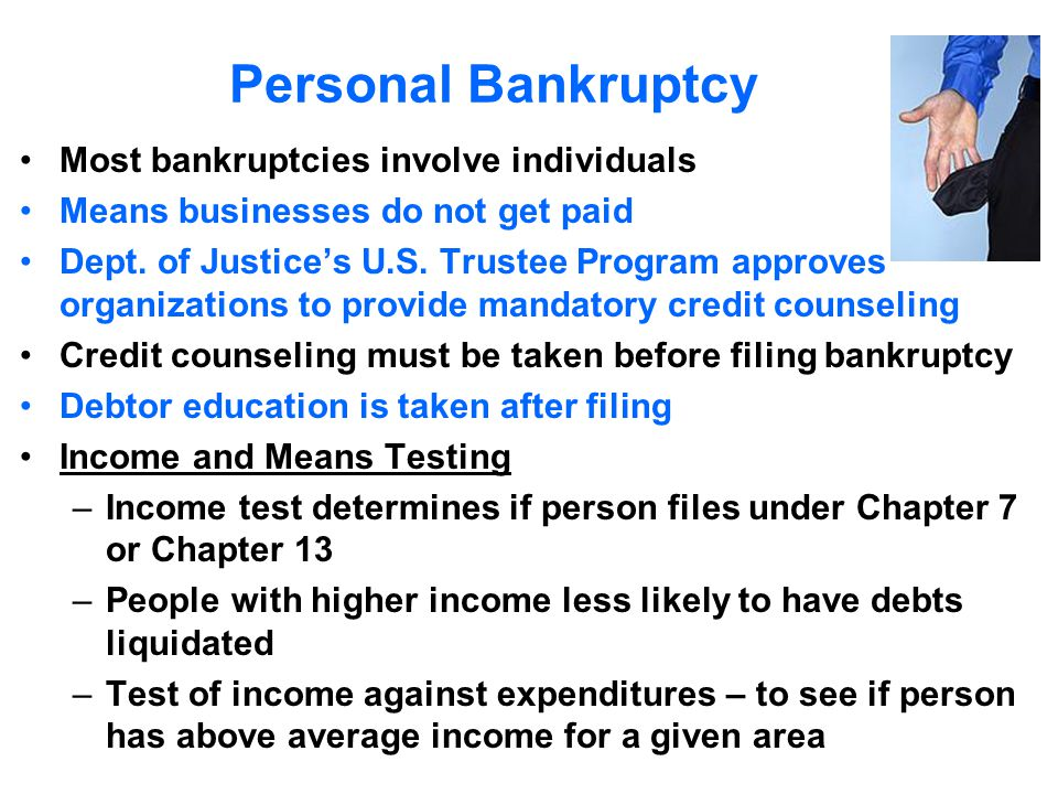 Bankruptcy Purpose: orderly resolution when debtor owes more than can be paid. Federal Bankruptcy Code has been amended – most recent revision was The