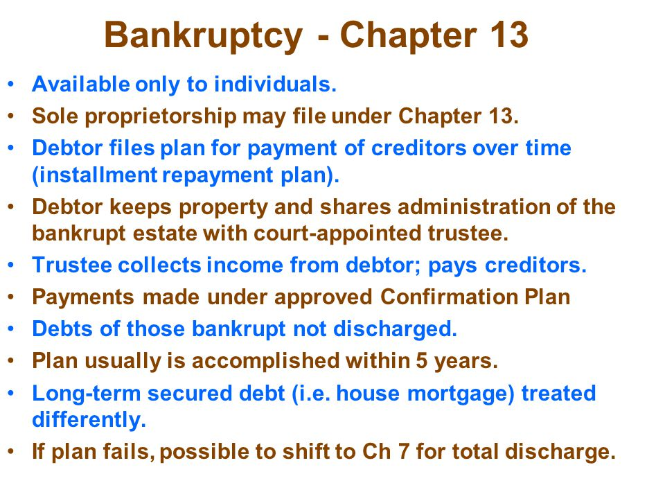 Bankruptcy Chapter 7 Used to be the most commonly used (now about half) Since 2005 reforms, many people forced into Chapter 13 Chapter 7 means liquida