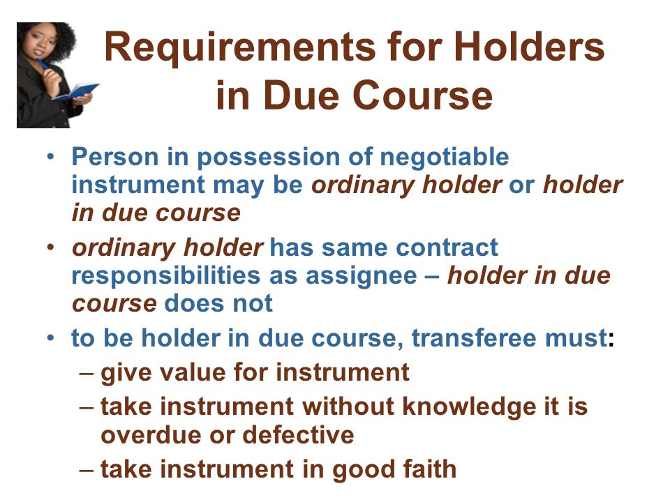 UCC Requirements for Negotiable Instruments Only negotiable instruments fall under the UCC If nonnegotiable, the common law applies To be negotiable i