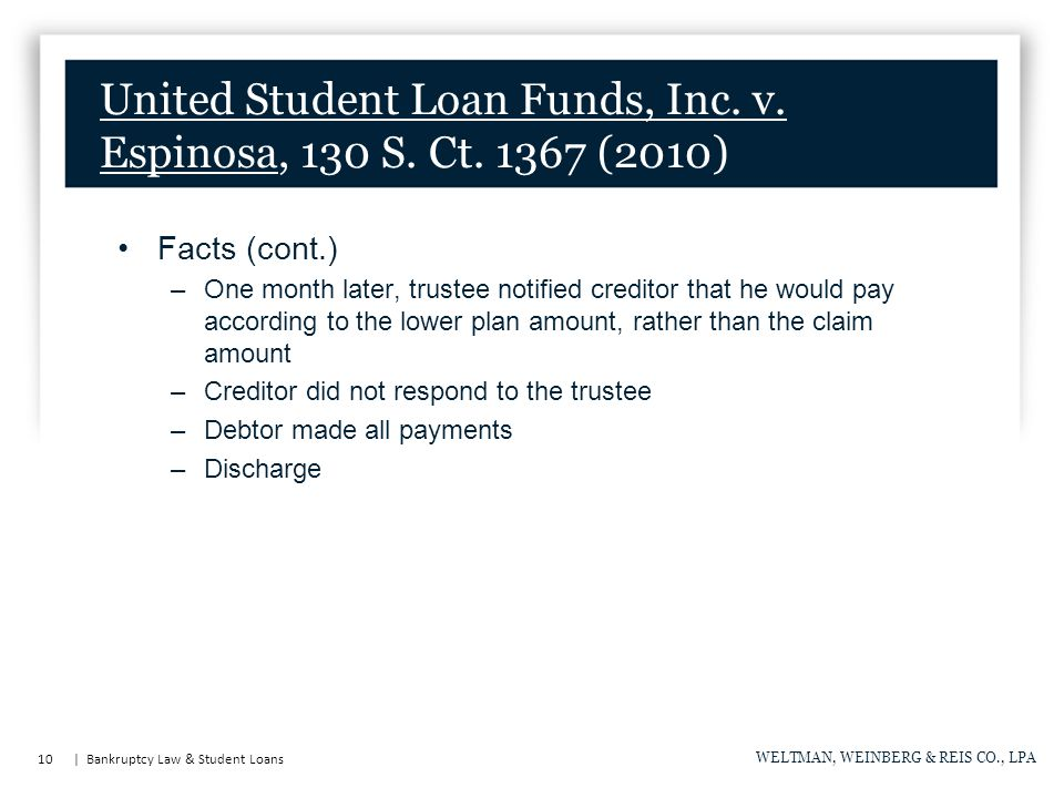 10 | Bankruptcy Law & Student Loans WELTMAN, WEINBERG & REIS CO., LPA United Student Loan Funds, Inc.