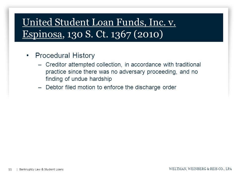 11 | Bankruptcy Law & Student Loans WELTMAN, WEINBERG & REIS CO., LPA United Student Loan Funds, Inc.
