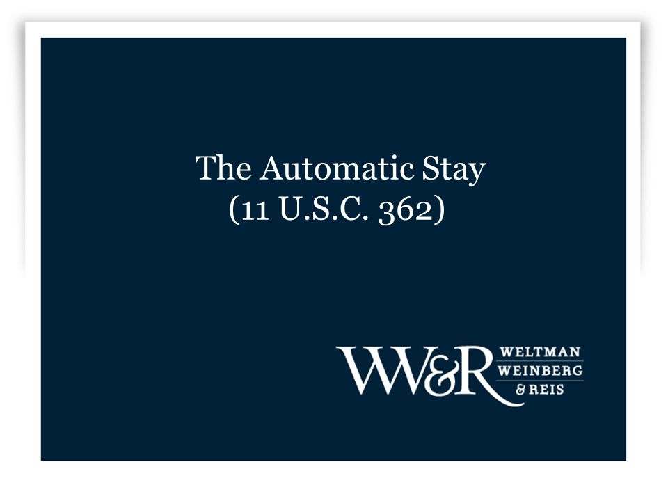 The Automatic Stay (11 U.S.C. 362)