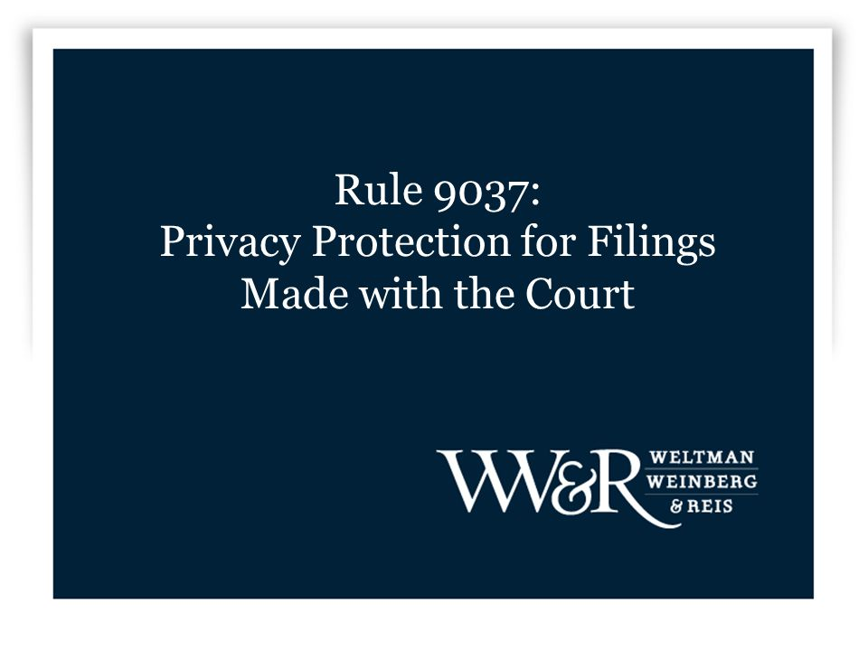 Rule 9037: Privacy Protection for Filings Made with the Court