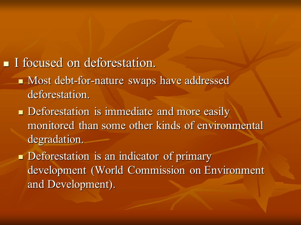I focused on deforestation. I focused on deforestation.