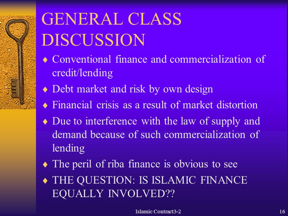 GENERAL CLASS DISCUSSION  Conventional finance and commercialization of credit/lending  Debt market and risk by own design  Financial crisis as a r