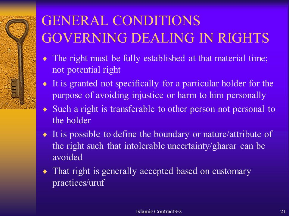 GENERAL CONDITIONS GOVERNING DEALING IN RIGHTS  The right must be fully established at that material time; not potential right  It is granted not sp