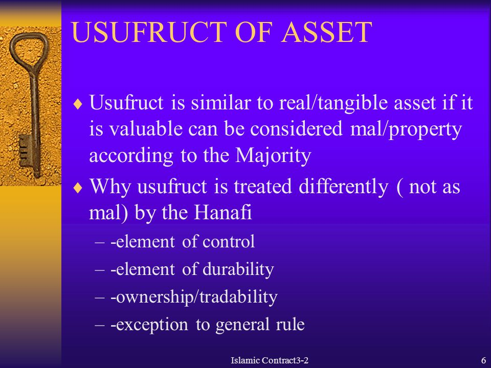 USUFRUCT OF ASSET  Usufruct is similar to real/tangible asset if it is valuable can be considered mal/property according to the Majority  Why usufru