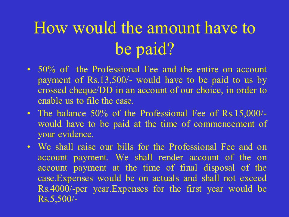How would the amount have to be paid.