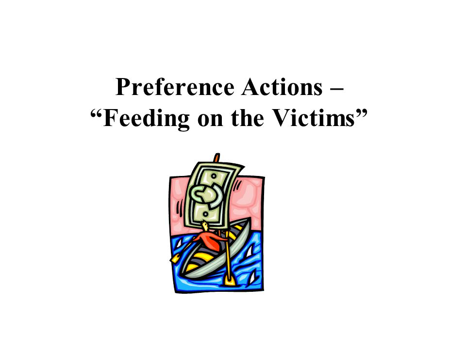 Preference Actions – Feeding on the Victims