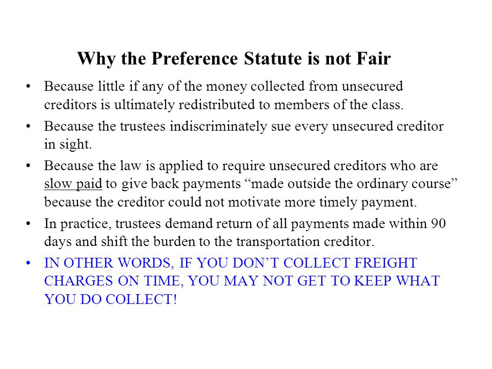 Why the Preference Statute is not Fair Because little if any of the money collected from unsecured creditors is ultimately redistributed to members of the class.